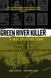 Green River Killer: A True Detective Story image