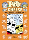 Milk and Cheese: Dairy Products Gone Bad image