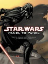 Star Wars: Panel to Panel - From the Pages of Dark Horse Comics to a GalaxyFar, Far Away image