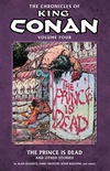 Chronicles of King Conan Volume 4: The Prince is Dead and Other Stories image