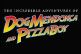 The Incredible Adventures of Dog Mendonca and PizzaBoy