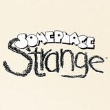 Someplace Strange