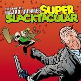 Complete Major Bummer Super Slacktacular!