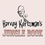 Harvey Kurtzman's Jungle Book: Essential Kurtzman